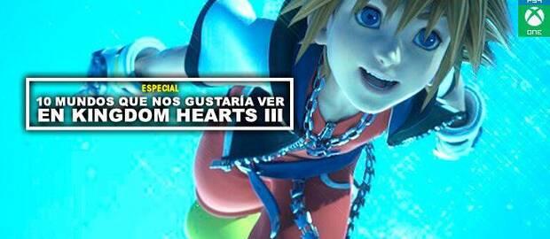 10 mundos que nos gustaría ver en Kingdom Hearts III