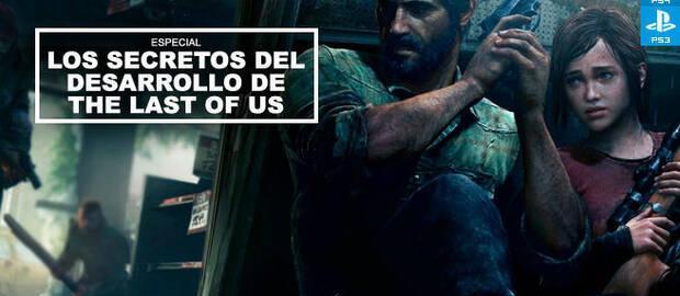 Los secretos del desarrollo de The Last of Us