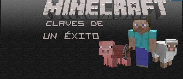 Minecraft: Claves de un éxito