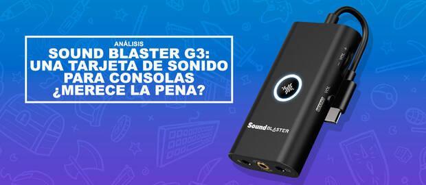 Análisis Sound Blaster G3: Una tarjeta de sonido para consolas ¿Merece la pena?