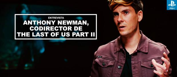 Entrevista Anthony Newman, codirector de The Last of Us Part II