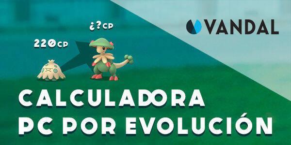 Calculadora evolución PC - Pokémon Go (ACTUALIZADA 4ª GEN)