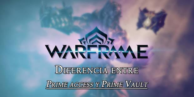 Warframe: ¿Cuál es la diferencia entre Prime Access y Prime Vault?