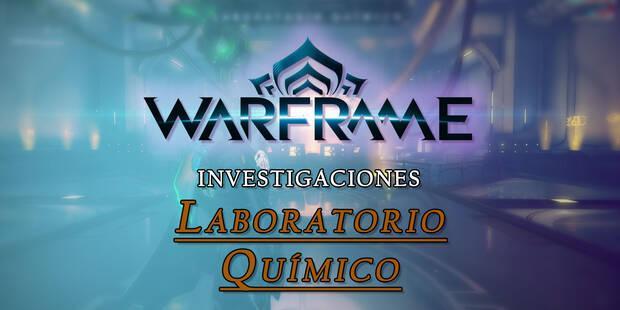 Warframe: Investigaciones y Planos del Laboratorio Químico