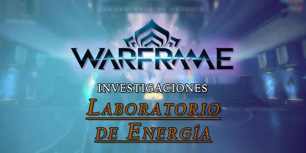 Warframe: Investigaciones y Planos del Laboratorio de Energía
