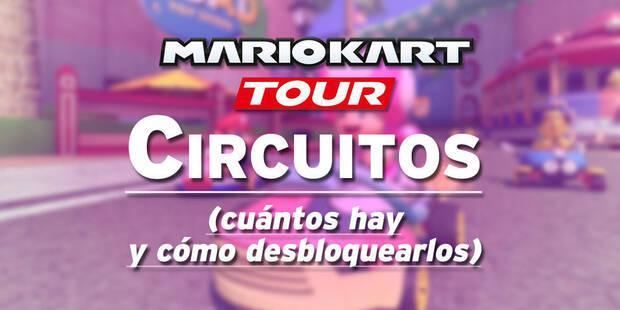 Mario Kart Tour: Todos los circuitos y cómo desbloquearlos