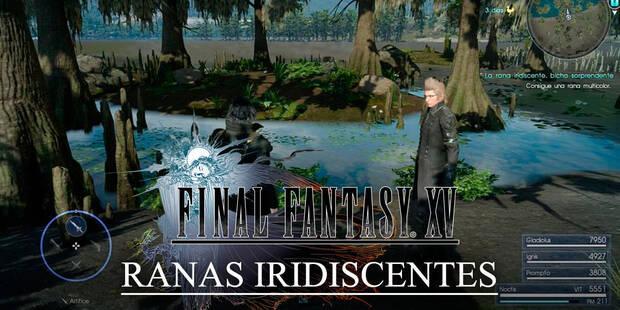 Dónde encontrar las Ranas Iridiscentes de Final Fantasy XV