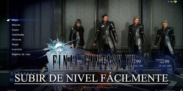 Trucos para subir de nivel fácilmente en Final Fantasy XV