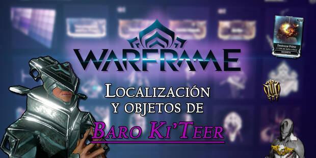 Warframe: Dónde encontrar a Baro Ki'Teer y qué objetos vende
