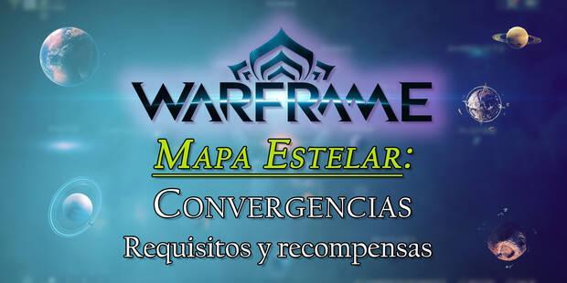 Mapa Estelar en Warframe: Requisitos y recompensas de las Convergencias