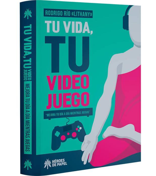 'Tu vida, tu videojuego', un libro para ser felices mientras jugamos Imagen 2