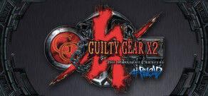 Guilty Gear X2 #Reload llega a Steam