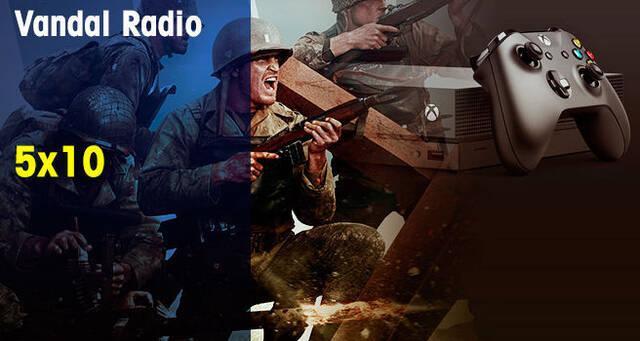 Vandal Radio 5x10 - Paris Games Week, Xbox One X, Call of Duty WWII