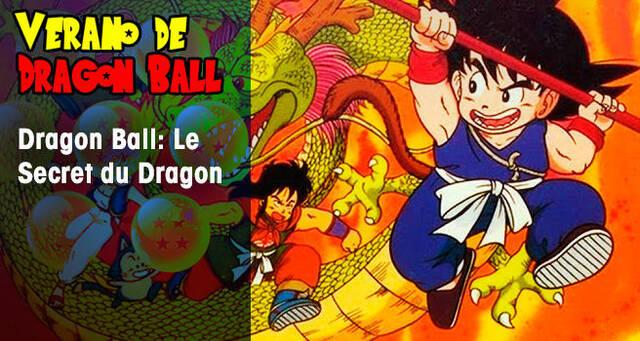 Verano de Dragon Ball: Dragon Ball Le Secret du Dragon
