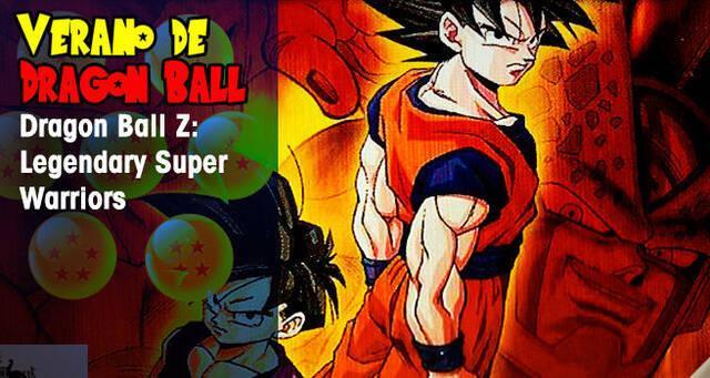 Verano de Dragon Ball: Dragon Ball Z: Guerreros de Leyenda