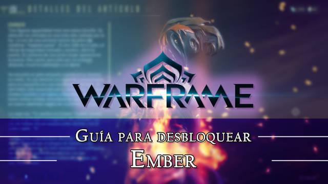 Warframe Ember: cómo conseguirlo, planos, requisitos y estadísticas