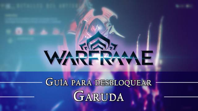Warframe Garuda: cómo conseguirlo, planos, requisitos y estadísticas