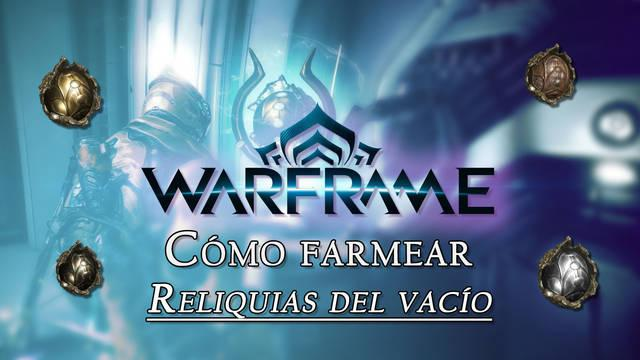Warframe: Cómo farmear Reliquias del Vacío y refinarlas con Vestigios
