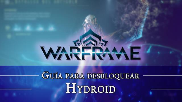 Warframe Hydroid: cómo conseguirlo, planos, requisitos y estadísticas