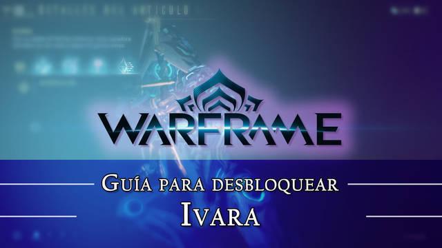 Warframe Ivara: cómo conseguirlo, planos, requisitos y estadísticas