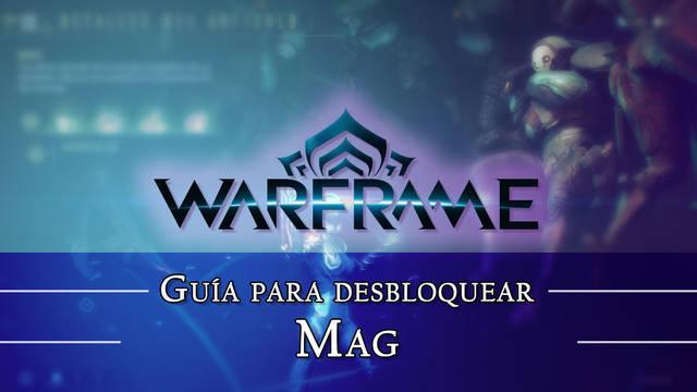 Warframe Mag: cómo conseguirlo, planos, requisitos y estadísticas