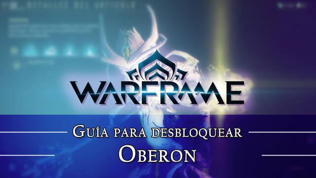 Warframe Oberon: cómo conseguirlo, planos, requisitos y estadísticas