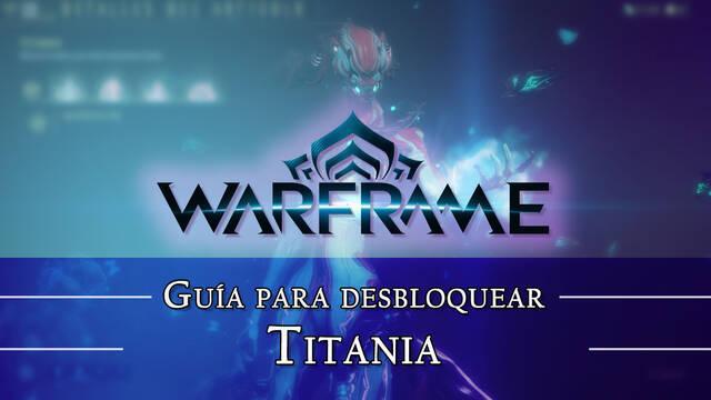 Warframe Titania: cómo conseguirlo, planos, requisitos y estadísticas