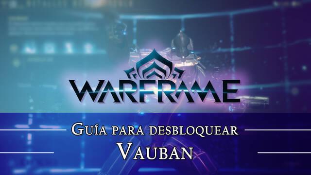 Warframe Vauban: cómo conseguirlo, planos, requisitos y estadísticas
