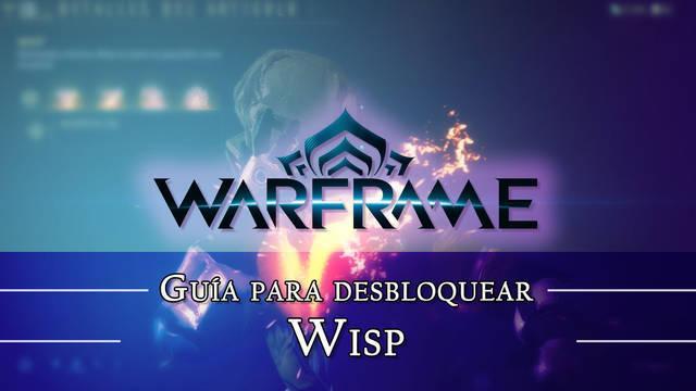 Warframe Wisp: cómo conseguirlo, planos, requisitos y estadísticas