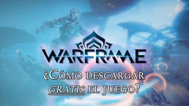 Cómo descargar gratis Warframe en PC, PS4, Xbox One y Nintendo Switch
