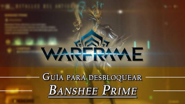 Warframe Banshee Prime: cómo conseguirlo, planos, requisitos y estadísticas