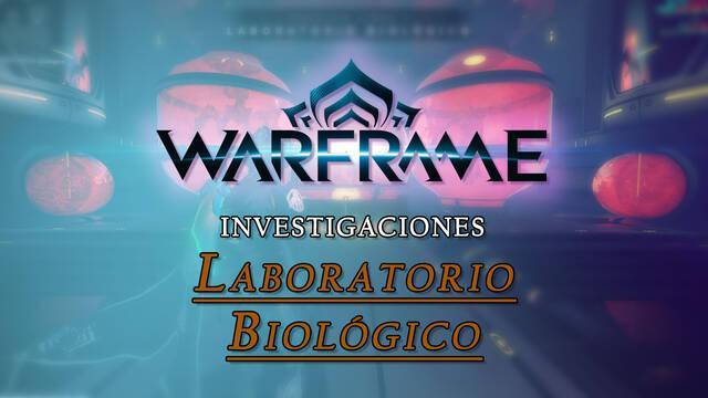 Warframe: Investigaciones y Planos del Laboratorio Biológico