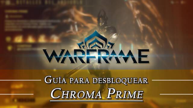 Warframe Chroma Prime: cómo conseguirlo, planos, requisitos y estadísticas