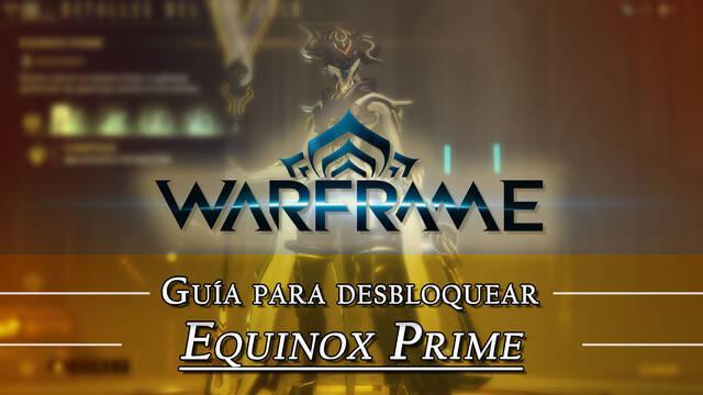 Warframe Equinox Prime: cómo conseguirlo, planos, requisitos y estadísticas