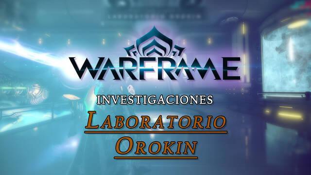 Warframe: Investigaciones y Planos del Laboratorio Orokin