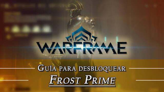 Warframe Frost Prime: cómo conseguirlo, planos, requisitos y estadísticas