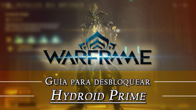 Warframe Hydroid Prime: cómo conseguirlo, planos, requisitos y estadísticas