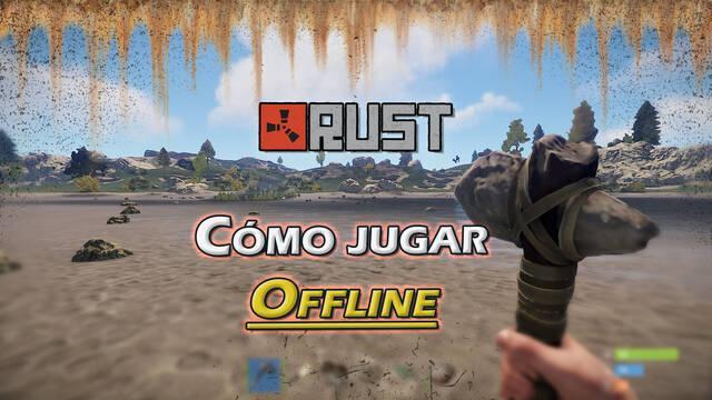 Rust: ¿Cómo jugar offline en solitario?