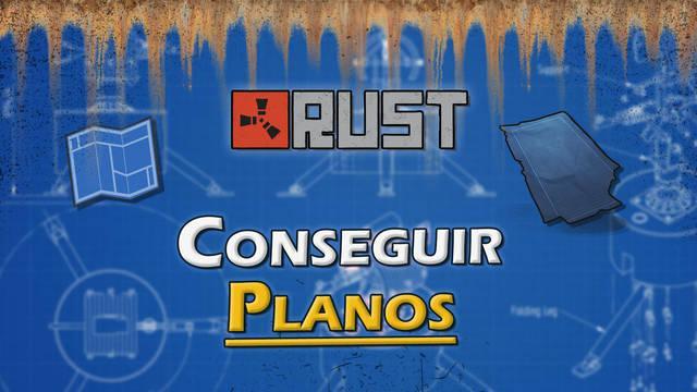 Rust: Cómo conseguir planos y desbloquearlos - Métodos