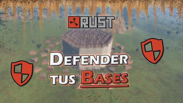 Rust: Cómo defender una base lo mejor posible, consejos y trucos