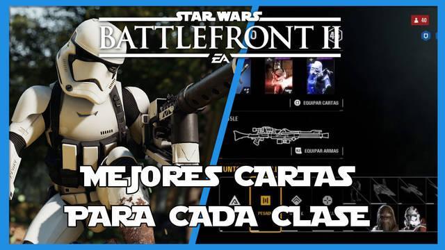 Star Wars Battlefront 2: Mejores cartas por clase (soldado y refuerzos)