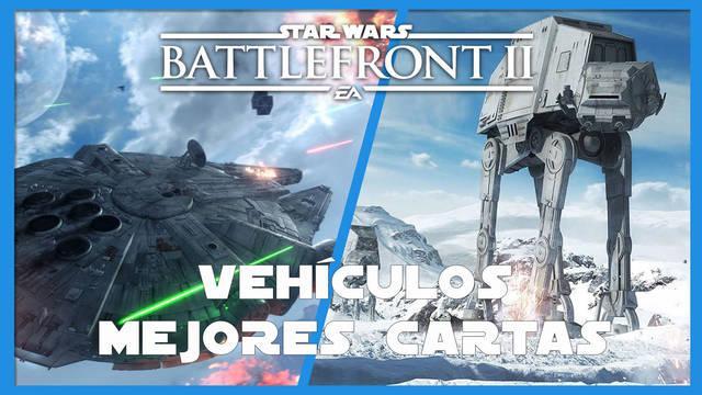 Star Wars Battlefront 2: mejores cartas para naves y vehículos