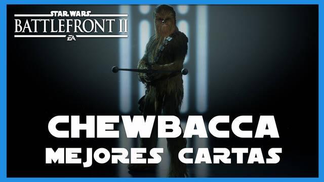 Chewbacca en Star Wars Battlefront 2: mejores cartas y consejos