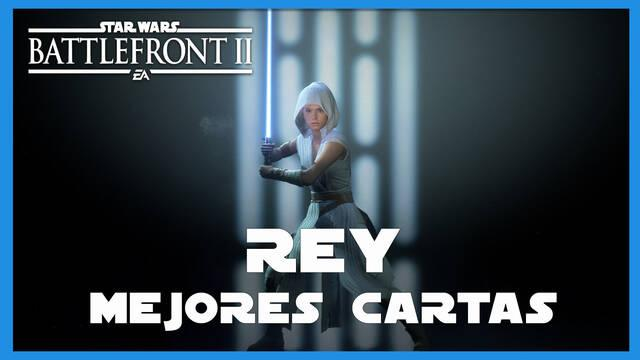 Rey en Star Wars Battlefront 2: mejores cartas y consejos