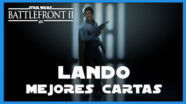 Lando en Star Wars Battlefront 2: mejores cartas y consejos