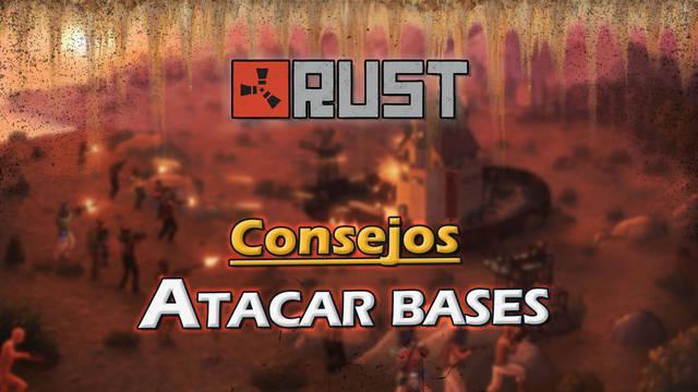 Rust: Cómo atacar bases y ganar en PvP; consejos y trucos