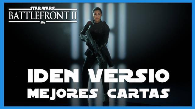 Iden Versio en Star Wars Battlefront 2: mejores cartas y consejos