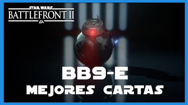 BB-9E en Star Wars Battlefront 2: mejores cartas y consejos