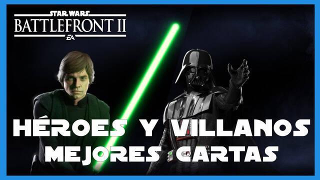 Star Wars Battlefront II: Héroes y Villanos - Mejores cartas