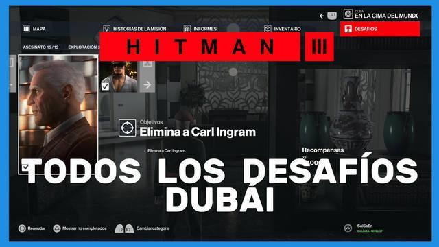 Hitman 3: TODOS los desafíos de Dubái y cómo completarlos